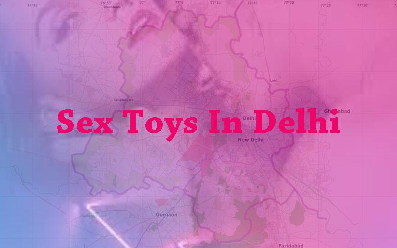 Sex Toys In Delhi